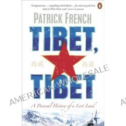 Tibet, Tibet, A Personal History of a Lost Land by Patrick French, 9780241950388.