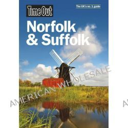 Time Out Norfolk & Suffolk, Time Out Norfolk & Suffolk by Time Out Guides Ltd, 9781846702297.