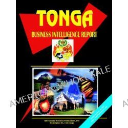 Tonga Business Intelligence Report by Usa Ibp, 9780739764367.