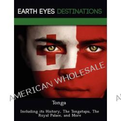 Tonga, Including Its History, the Tongatapu, the Royal Palace, and More by Renee Browning, 9781249222620.