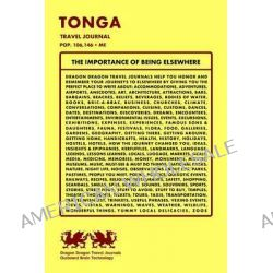 Tonga Travel Journal, Pop. 106,146 + Me by Dragon Dragon Travel Journals, 9781494222598.