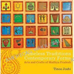 Timeless Traditions Contemporary Forms, Arts & Crafts of Madhya Pradesh by Tinoo Joshi, 9788183281591.