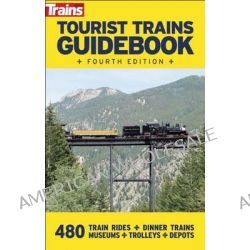 Tourist Trains Guidebook by Trains Magazine, 9780871167712.