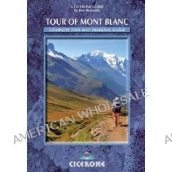 Tour of Mont Blanc, Complete Two-way Trekking Guide by Kev Reynolds, 9781852846725.