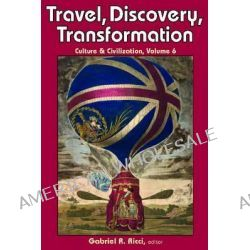 Travel, Discovery, Transformation by Gabriel R Ricci, 9781412852838.