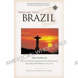 Travellers Tales Brazil, True Stories by Annete Haddad, 9781932361056.