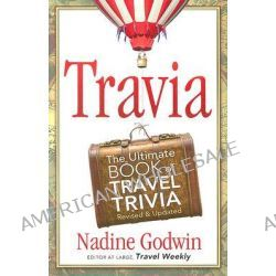 Travia, The Ultimate Book of Travel by Nadine Godwin, 9781887140751.