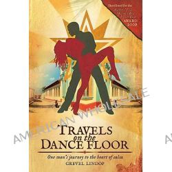 Travels on the Dance Floor, One Man's Journey to the Heart of Salsa by Grevel Lindop, 9780233002989.
