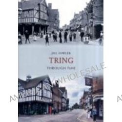 Tring Through Time by Jill Fowler, 9781848683181.