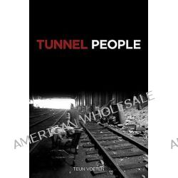 Tunnel People by Tuen Voeten, 9781604860702.