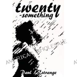 Twenty-Something by Paul L'Estrange, 9781494438623.