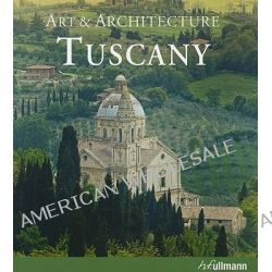 Tuscany, Art & Architecture by Anne Mueller von der Haegen, 9783833152863.