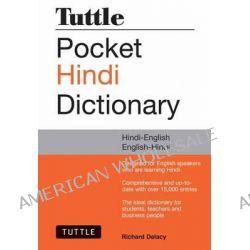 Tuttle Pocket Hindi Dictionary, Hindi-English English-Hindi by Richard Delacy, 9780804839617.