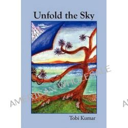 Unfold the Sky by Tobi Kumar, 9781608801534.