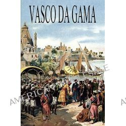 Vasco Da Gama by Ernst Georg Ravenstein, 9781906421045.