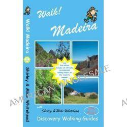 Walk! Madeira by Shirley Whitehead, 9781904946694.