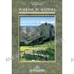 Walking in Madeira, 60 Routes on Madeira and Porto Santo by Paddy Dillon, 9781852845315.