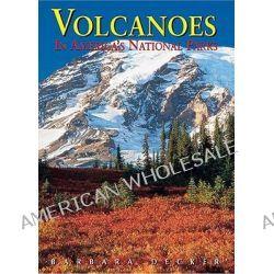Volcanoes in America's National Parks, In America's National Parks by Robert Decker, 9789622176775.