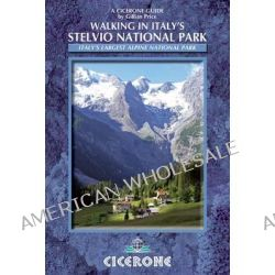 Walking in Italy's Stelvio National Park, Italy's Largest Alpine National Park by Gillian Price, 9781852846909.
