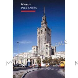 Warsaw, Topographics by David Crowley, 9781861891792.