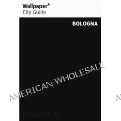 Wallpaper* City Guide Bologna, Bologna by Wallpaper*, 9780714848945.