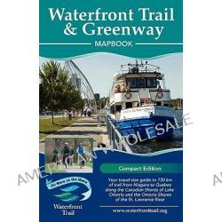 Waterfront Trail & Greenway Mapbook (Compact Edition) by Inc Dun-Map Inc, 9781894955249.