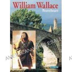 William Wallace, Braveheart by John Watney, 9780853728481.