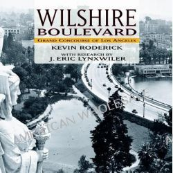 Wilshire Boulevard, Grand Concourse of Los Angeles by Kevin Roderick, 9781883318932.
