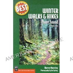 Winter Walks and Hikes in Puget Sound, Puget Sound by Harvey Manning, 9780898868227.