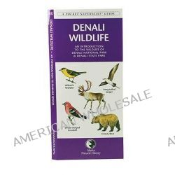 Wildlife of Denali National Park by Senior Consultant James Kavanagh, 9781583551554.