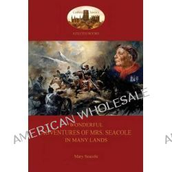 Wonderful Adventures of Mrs. Seacole in Many Lands, A Black Nurse in the Crimean War (Aziloth Books) by Mary Seacole, 9781909735453.