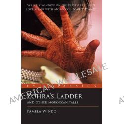 Zohra's Ladder, And Other Moroccan Tales by Pamela Windo, 9781903070680.