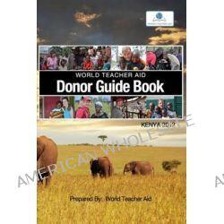 World Teacher Aid Donor Guide Book by World Teacher Aid, 9781463743918.