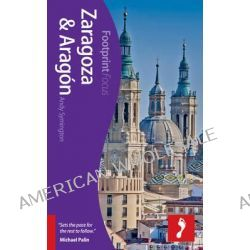 Zaragoza & Aragon Footprint Focus Guide by Andy Symington, 9781909268029.