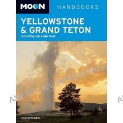Yellowstone & Grand Teton, Including Jackson Hole by Don Pitcher, 9781598807363.