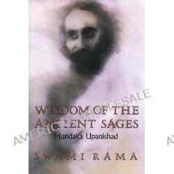 Wisdom of the Ancient Sages : Mundaka Upanishad, Mundaka Upanishad by Swami Rama, 9780893891206.