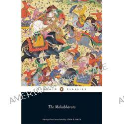 The Mahabharata by John D. Smith, 9780140446814.