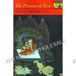 The Presence of Siva by Stella Kramrisch, 9780691019307.