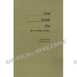 God Inside-out, Siva's Game of Dice by Don Handelman, 9780195108453.