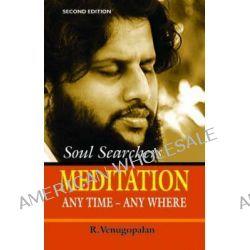Meditation, Any Time, Any Where by R. Venugopalam, 9788180563713.