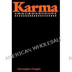 Karma and Creativity by Christopher Key Chapple, 9780887062513.