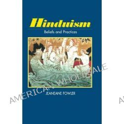 Hinduism, Beliefs and Practices by Jeaneane D. Fowler, 9781898723608.