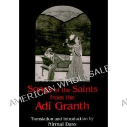 Songs of the Saints from the Adi Granth by Nirmal Dass, 9780791446843.