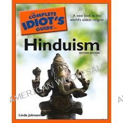 The Complete Idiot's Guide to Hinduism by Linda Johnsen, 9781592579051.