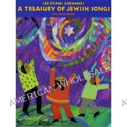 A Treasury of Jewish Songs, Lee Evans Arranges by Lee Evans, 9780634023422.