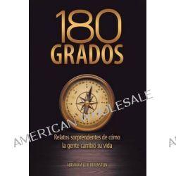 180 Grados, Relatos Sorprendentes de Gente Que Volvio a la Torah by Abraham Leib Berenstein, 9781607967033.