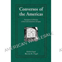 Conversos of the Americas by Keith Fogel, 9781401071295.