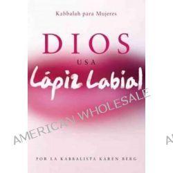 Dios Usa Lapiz Labial, God Wears Lipstick by Karen Berg, 9781571897732.
