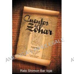 Cuentos del Zohar by Rabi Shimon Bar Iojai, 9781607966203.