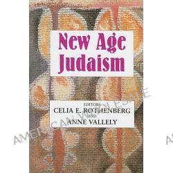New Age Judaism by Celia Rothenberg, 9780853038603.